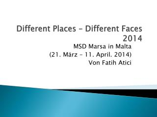 Different Places – Different Faces 2014