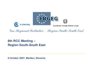 8th RCC Meeting –  Region South-South East 9 October 2007, Maribor, Slovenia