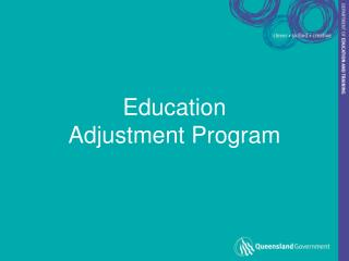 Education Adjustment Program