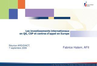 Les investissements internationaux  en QG, CSP et centres d'appel en Europe