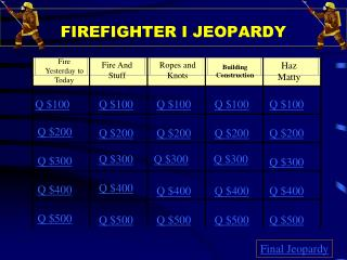 FIREFIGHTER I JEOPARDY
