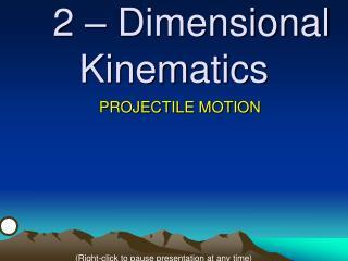 2 – Dimensional Kinematics