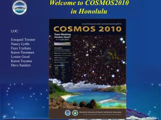 Welcome to COSMOS2010 in Honolulu
