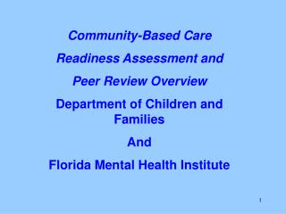 Community-Based Care Readiness Assessment and Peer Review Overview