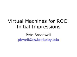 Virtual Machines for ROC: Initial Impressions