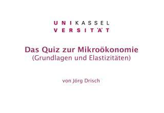 Das Quiz zur Mikroökonomie (Grundlagen und Elastizitäten)