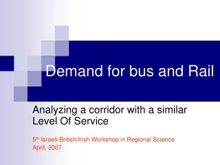 Demand for bus and Rail