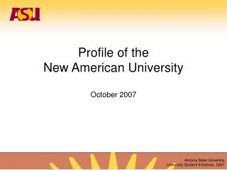 Profile of the New American University October 2007
