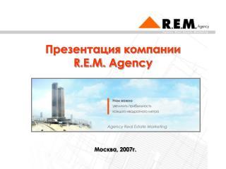 Презентация компании R . E . M . Agency