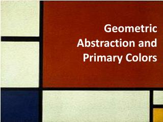 Geometric Abstraction and Primary Colors