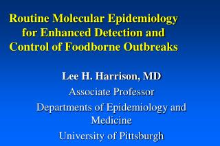 Routine Molecular Epidemiology for Enhanced Detection and Control of Foodborne Outbreaks
