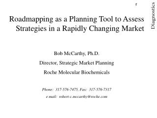 Roadmapping as a Planning Tool to Assess Strategies in a Rapidly Changing Market