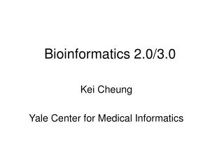 Bioinformatics 2.0/3.0
