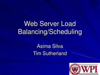 Web Server Load Balancing/Scheduling