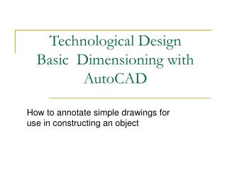 Technological Design Basic Dimensioning with AutoCAD