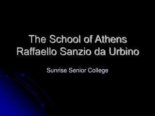 The School of Athens Raffaello Sanzio da Urbino