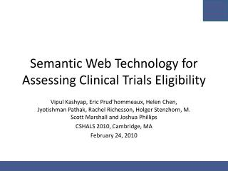 Semantic Web Technology for Assessing Clinical Trials Eligibility