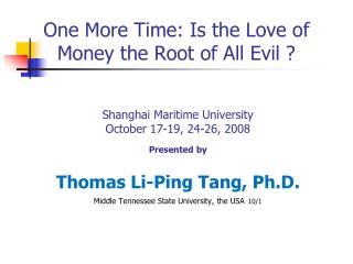 One More Time: Is the Love of Money the Root of All Evil ?