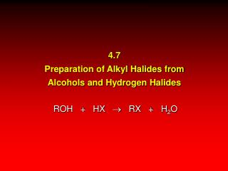 4.7 Preparation of Alkyl Halides from Alcohols and Hydrogen Halides