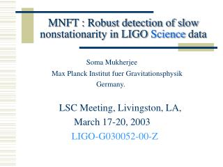 MNFT : Robust detection of slow nonstationarity in LIGO  Science  data