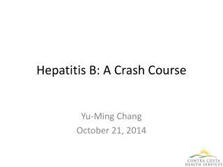 Hepatitis B: A Crash Course