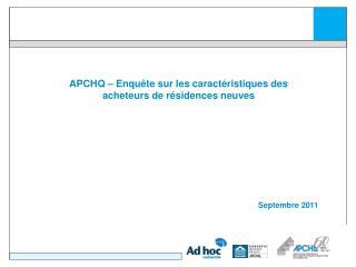 APCHQ – Enquête sur les caractéristiques des acheteurs de résidences neuves