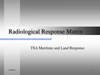 Radiological Response Matrix