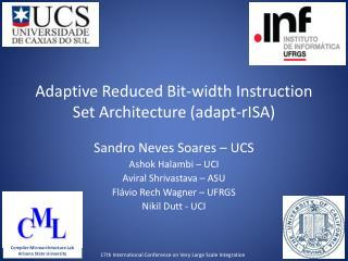  Adaptive Reduced Bit-width Instruction Set Architecture (adapt- rISA )
