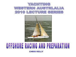 YACHTING WESTERN AUSTRLALIA 2010 LECTURE SERIES