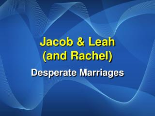 Jacob & Leah  (and Rachel)