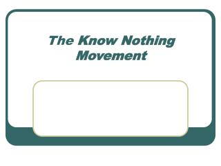 The  Know Nothing Movement