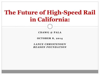 The Future of High-Speed Rail  in California: