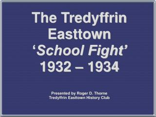 The Tredyffrin School District will abandon and discontinue the use of its North Berwyn School.
