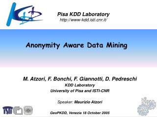 M. Atzori, F. Bonchi, F. Giannotti, D. Pedreschi KDD Laboratory University of Pisa and ISTI-CNR