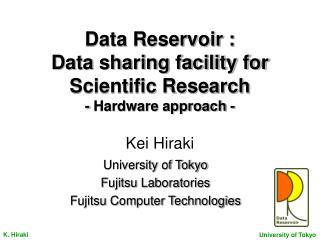 Data Reservoir : Data sharing facility for Scientific Research - Hardware approach - Kei Hiraki