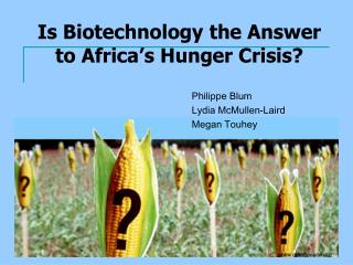 Is Biotechnology the Answer to Africa s Hunger Crisis