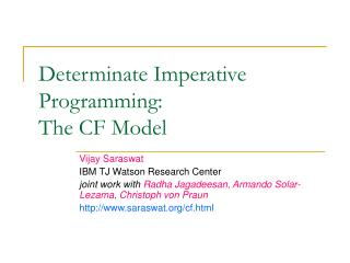 Determinate Imperative Programming:  The CF Model