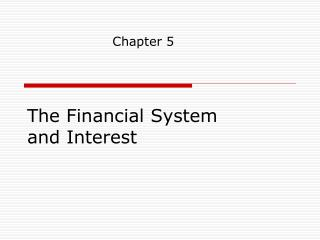 The Financial System and Interest