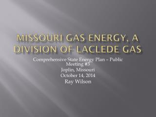 Missouri Gas Energy, a Division of Laclede Gas
