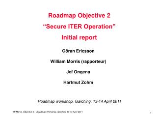"""Roadmap Objective 2 """"Secure ITER Operation"""" Initial report"""