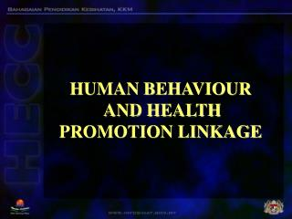 HUMAN BEHAVIOUR  AND HEALTH PROMOTION LINKAGE