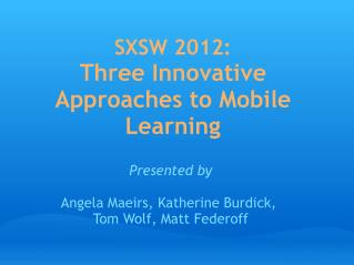 SXSW 2012: Three Innovative Approaches to Mobile Learning