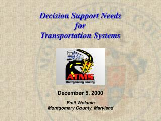 Decision Support Needs for Transportation Systems