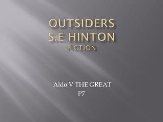 Outsiders S.E Hinton fiction
