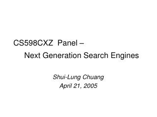 CS598CXZ Panel – Next Generation Search Engines