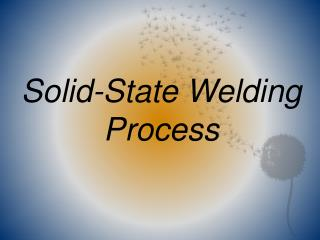 Solid-State Welding Process