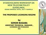 STAKEHOLDERS WORKSHOP ON NEW TELECOM POLICY GUIDELINES, GRAND IMPERIAL HOTEL, JULY 7 KAMPALA