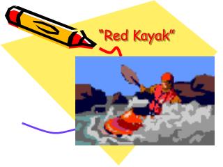 """Red Kayak"""