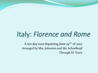 Italy:  Florence and Rome