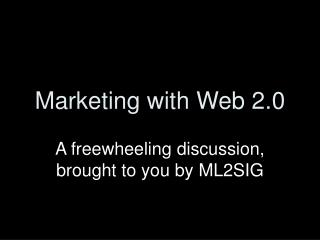 Marketing with Web 2.0